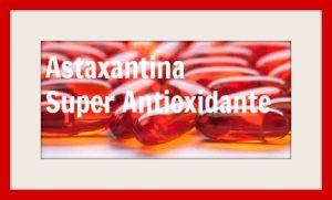 Astaxantina mejor antioxidante